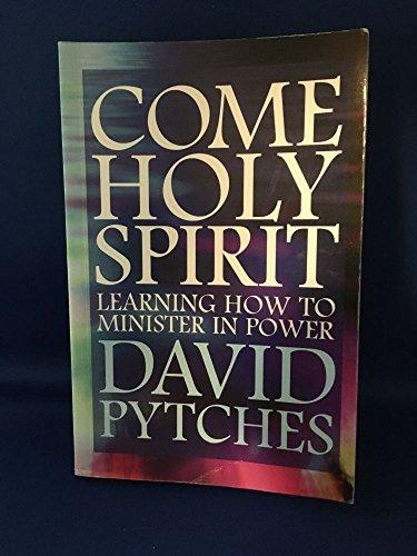 Come Holy Spirit: Learning to Minister in Power (Hodder Christian Paperbacks)