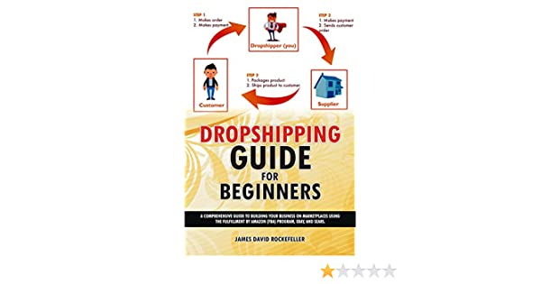 Dropshipping Guide for Beginners: A comprehensive guide to building your  business on marketplaces using the Fulfillment by Amazon (FBA) program,  eBay,