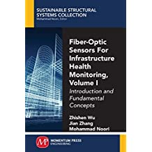 Fiber-Optic Sensors For Infrastructure Health Monitoring, Volume I: Introduction and Fundamental Concepts