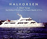 : H A L V O R S E N A Global Voyage Boat Building in Hong Kong & The Peoples Republic of China