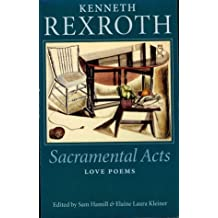 Sacramental Acts: The Love Poems of Kenneth Rexroth