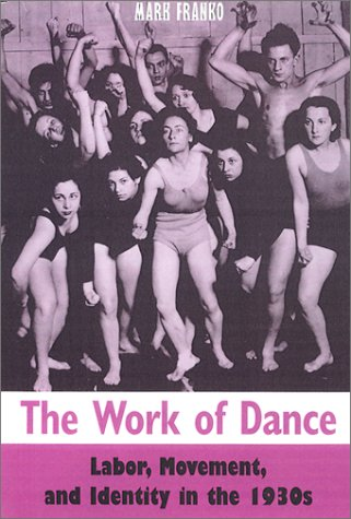 The Work Of Dance: Labor, Movement, And Identity In The 1930s