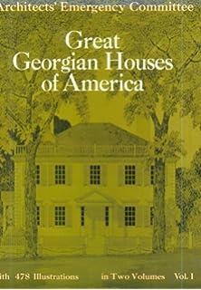 Great Georgian Houses Of America Vol 1