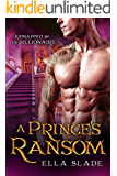 A Prince's Ransom: Kidnapped by the Billionaire