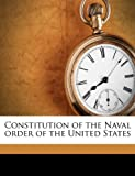 Constitution of the Naval Order of the United States, Naval Order of the United States [From, 1149901225