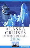 Alaska Cruises and Ports of Call 2008, Jerry Brown and Fran Wenograd Golden, 0764598961