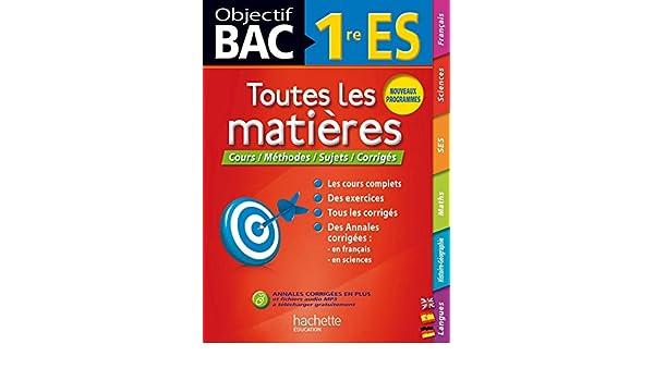 Objectif Toutes les matières Première ES Objectif Bac Toutes les matières: Amazon.es: Annie Sussel, Hervé Desormes, Philippe Thiaude, Alexandre Blin, ...