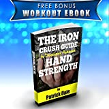 Iron Crush Hand Grip A Hand & Forearm Exerciser and Strengthener - Set of 3 Level Resistance - 2 Year Warranty - Extension, Crushing & Pinch Grip Training Solution - Best Grips on The