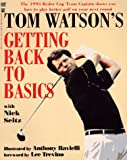 Tom Watson's Getting Back to Basics, Tom Watson and Nick Seitz, 067188056X