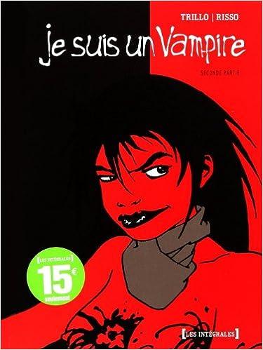 Livres gratuits Je suis un vampire : Intégrale : Volume 2 pdf