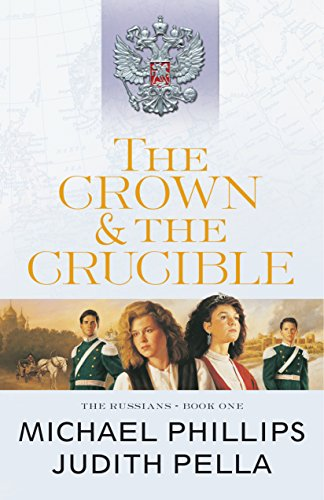 The Crown And The Crucible The Russians Book 1 Kindle Edition