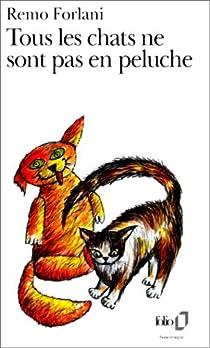 Tous les chats ne sont pas en peluche par Forlani