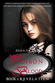 Poison Blood, Book 1: Revelation (Poison Blood Series) by [Yazmin, Neha]