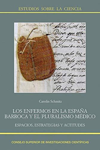 Los enfermos en la España barroca y el pluralismo médico : espacios, estrategias y actitudes