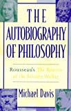 The Autobiography of Philosophy, Michael Davis, 0847692264