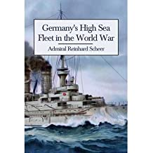 [(Germany's High Sea Fleet in the World War)] [Author: Admiral Reinhard Scheer] published on (March, 2014)