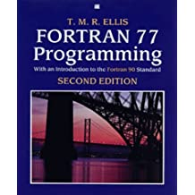 Fortran 77 Programming: With an Introduction to the Fortran 90 Standard