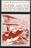 Gender and the Politics of History, Joan W. Scott, 0231065558