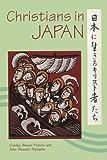 Christians in Japan, Carolyn B. Francis and John M. Nakajima, 037700216X