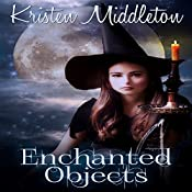 Enchanted Objects: Witches of Bayport | Kristen Middleton