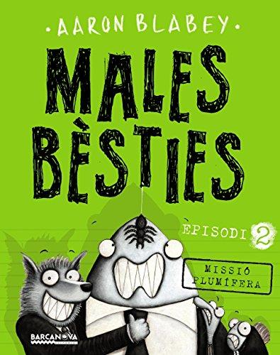 Males bèsties. Episodi 2: Missió plumífera (Llibres Infantils I Juvenils - Diversos) por Aaron Blabey,Aurèlia Manils