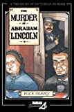 The Murder of Abraham Lincoln (A Treasury of Victorian Murder)