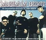 img - for Maximum Limp Bizkit: The Unauthorised Biography of Limp Bizkit (Maximum series) book / textbook / text book