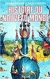 HISTOIRE DU NOUVEAU MONDE. Tome 1, De la découverte à la conquête 1492-1550