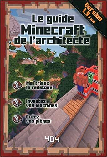 Le guide Minecraft de larchitecte - Version 1.10