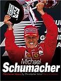 Michael Schumacher's Ferrari Years, Christopher Hilton, 1859608299