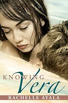 Knowing Vera (Chance for Love Book 3) by [Ayala, Rachelle]