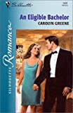An Eligible Bachelor, Carolyn Greene, 0373195036