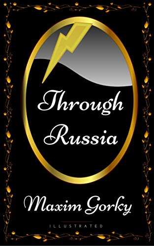 Through Russia By Maxim Gorky Illustrated Kindle Edition By
