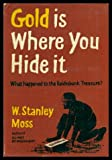 img - for GOLD IS WHERE YOU HIDE IT - What Happened to the Reichsbank Treasure book / textbook / text book