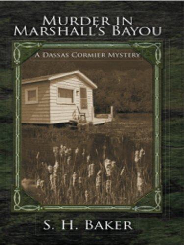Murder in Marshall's Bayou (Dassas Cormier Book 1)