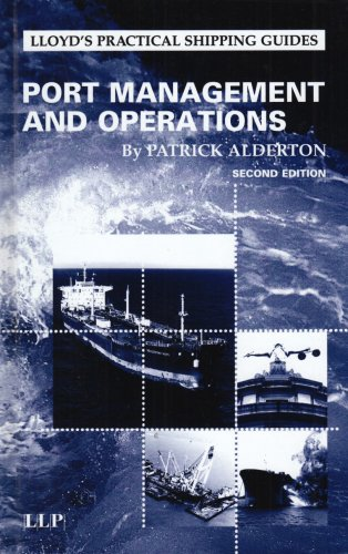 Port Management & Operations: Second Edition (Lloyd's Practical Shipping Guides)
