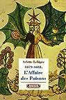 L'Affaire des poisons : 1679-1682 par Lebigre