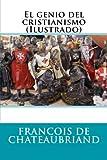 img - for El genio del cristianismo (Ilustrado) (Spanish Edition) book / textbook / text book