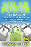 Solar Power: The Homeowner's Guide To Utilizing Solar Power and Green Energy (Photovoltaics) Review