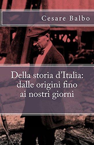 Della storia d'Italia: dalle origini fino ai nostri giorni (I Classici della letteratura italiana) (Italian Edition)