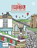 The Bristol Cook Book: A Celebration of the Amazing Food and Drink on Our Doorstep (Get Stuck in)