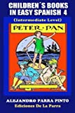 img - for Children s Books In Easy Spanish 4: Peter Pan (Intermediate Level) (Spanish Readers For Kids Of All Ages!) (Volume 4) (Spanish Edition) book / textbook / text book