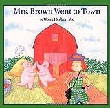 Mrs. Brown Went to Town, Wong Herbert Yee, 0395752825
