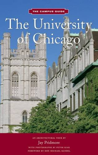 The University of Chicago: The Campus Guide- An Architectural Tour