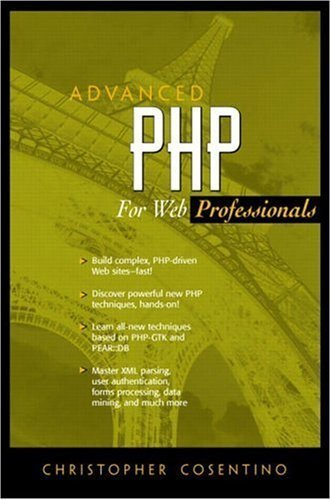 Advanced PHP for Web Professionals by Christopher Cosentino (2002-11-08)