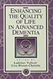 Enhancing the Quality of Life in Advanced Dementia, , 0876309651