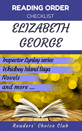 ^TOP^ Reading Order Checklist: Elizabeth George - Series Read Order: Inspector Lynley Series, Whidbey Island Saga, Novels, Short Stories And More!. check adhesion Super datos todos Acordes