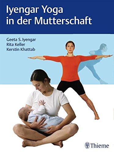 Iyengar Yoga für Mütter und werdende Mütter: Geeta S ...
