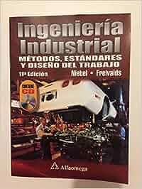INGENIERÍA INDUSTRIAL 11ª: MÉTODOS, ESTÁNDARES Y DISEÑO