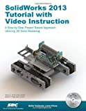 SolidWorks 2013 Tutorial, David Planchard and Marie Planchard, 1585037796